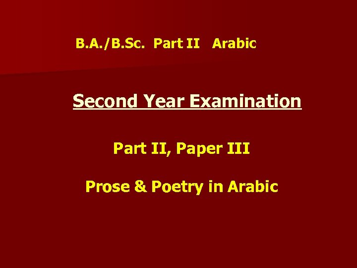 B. A. /B. Sc. Part II Arabic Second Year Examination Part II, Paper III