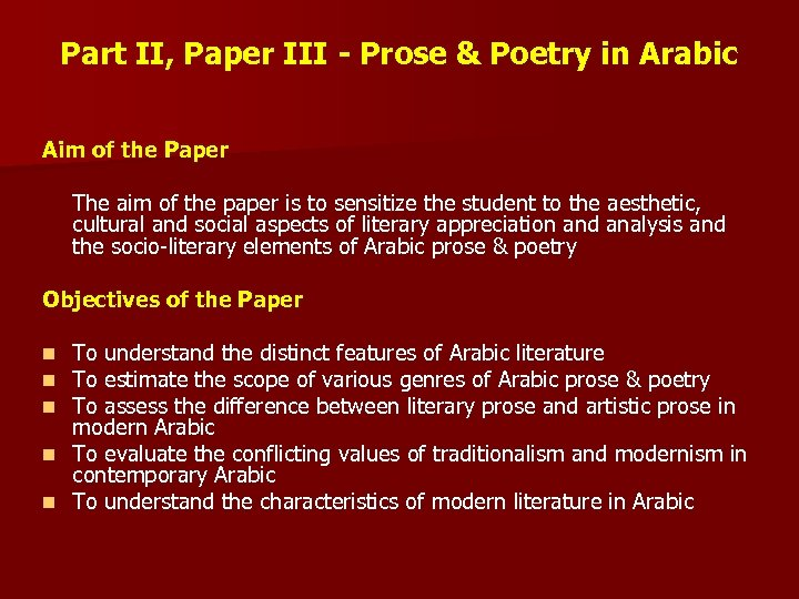 Part II, Paper III - Prose & Poetry in Arabic Aim of the Paper