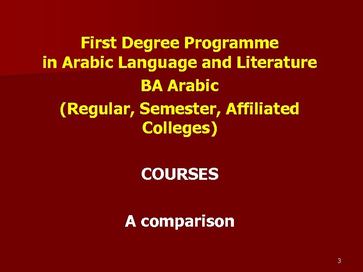 First Degree Programme in Arabic Language and Literature BA Arabic (Regular, Semester, Affiliated Colleges)