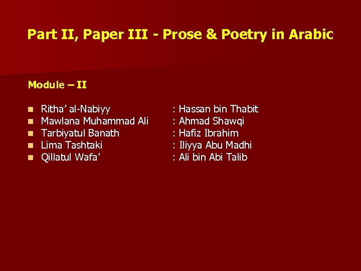 Part II, Paper III - Prose & Poetry in Arabic Module – II n