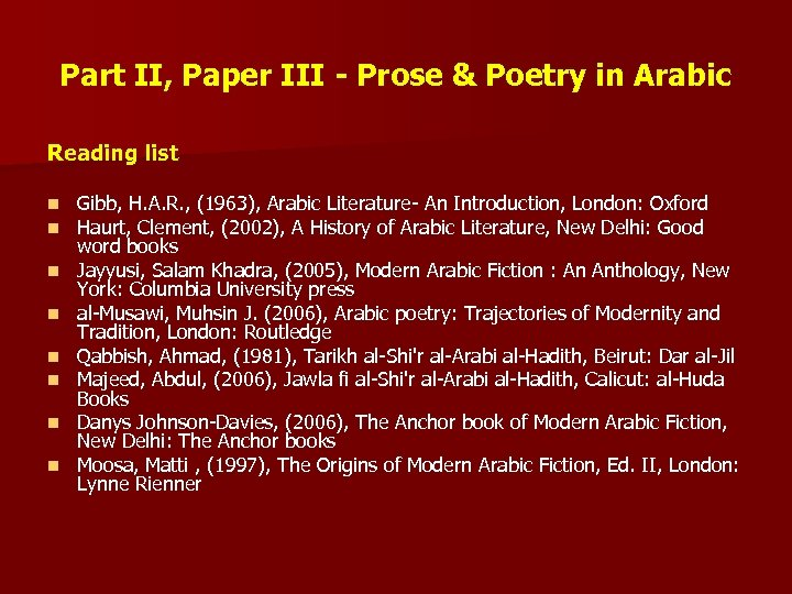 Part II, Paper III - Prose & Poetry in Arabic Reading list n n