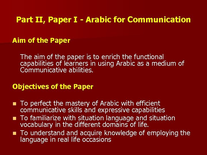 Part II, Paper I - Arabic for Communication Aim of the Paper The aim