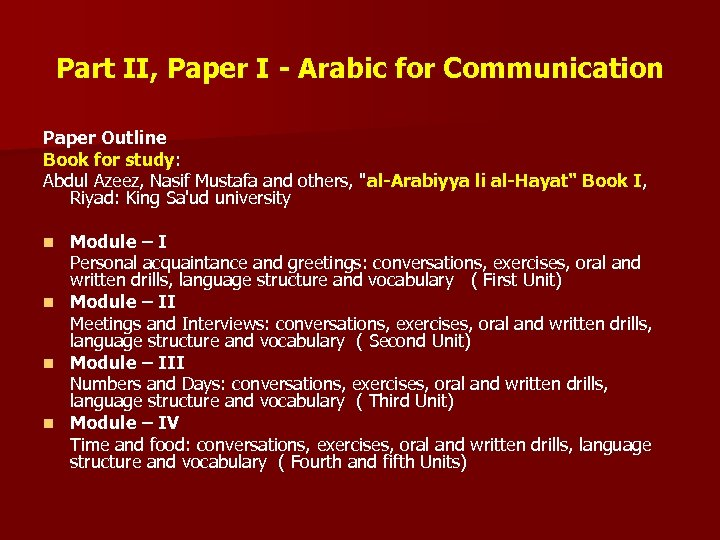 Part II, Paper I - Arabic for Communication Paper Outline Book for study: Abdul