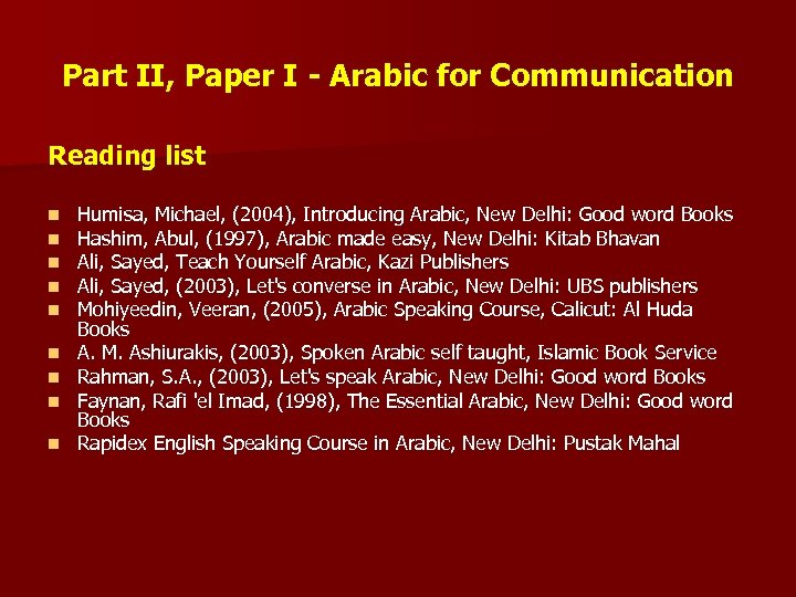 Part II, Paper I - Arabic for Communication Reading list n n n n