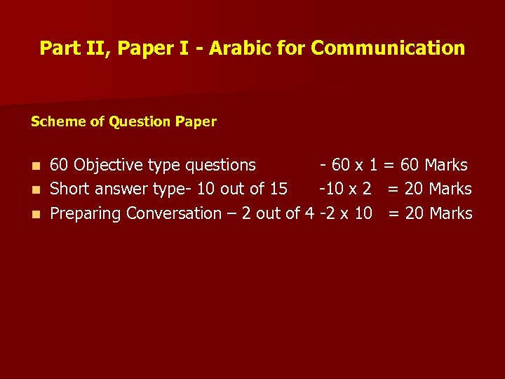 Part II, Paper I - Arabic for Communication Scheme of Question Paper 60 Objective