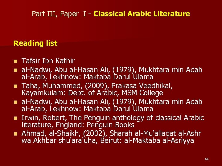 Part III, Paper I - Classical Arabic Literature Reading list n n n Tafsir