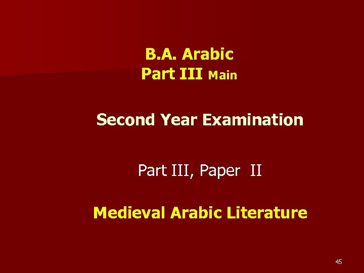 B. A. Arabic Part III Main Second Year Examination Part III, Paper II Medieval