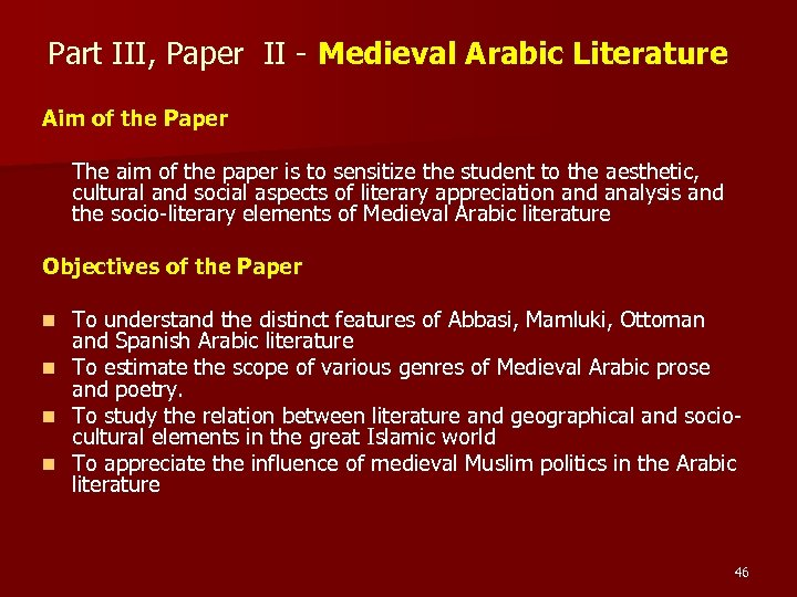 Part III, Paper II - Medieval Arabic Literature Aim of the Paper The aim