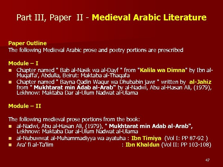 Part III, Paper II - Medieval Arabic Literature Paper Outline The following Medieval Arabic