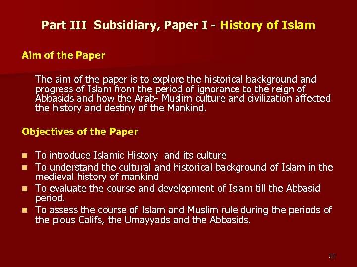 Part III Subsidiary, Paper I - History of Islam Aim of the Paper The
