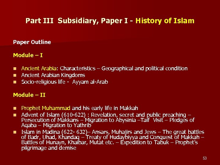 Part III Subsidiary, Paper I - History of Islam Paper Outline Module – I