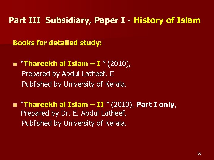 "Part III Subsidiary, Paper I - History of Islam Books for detailed study: ""Thareekh"