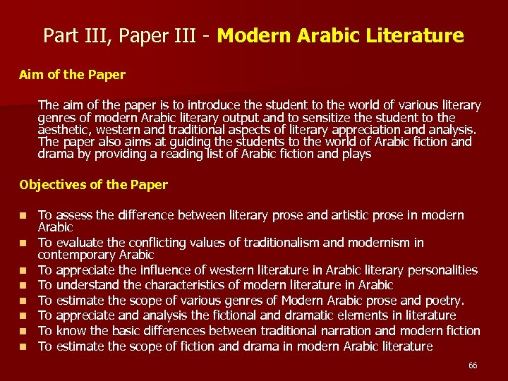 Part III, Paper III - Modern Arabic Literature Aim of the Paper The aim
