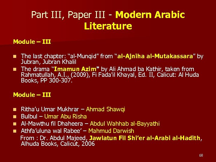 Part III, Paper III - Modern Arabic Literature Module – III The last chapter: