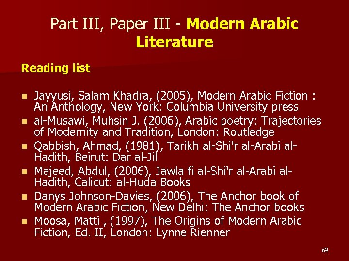 Part III, Paper III - Modern Arabic Literature Reading list n n n Jayyusi,