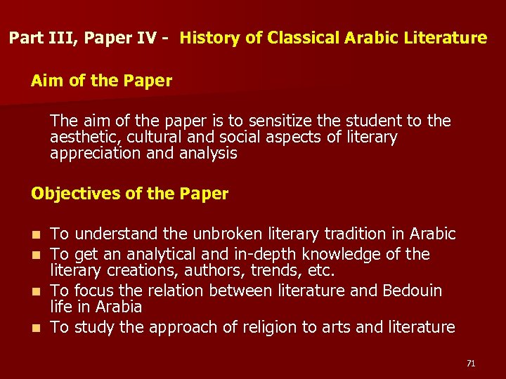 Part III, Paper IV - History of Classical Arabic Literature Aim of the Paper