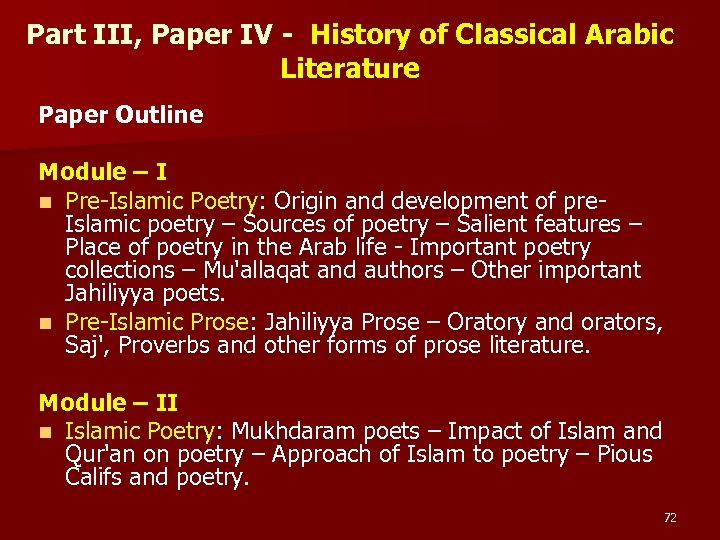 Part III, Paper IV - History of Classical Arabic Literature Paper Outline Module –