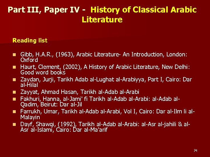 Part III, Paper IV - History of Classical Arabic Literature Reading list n n