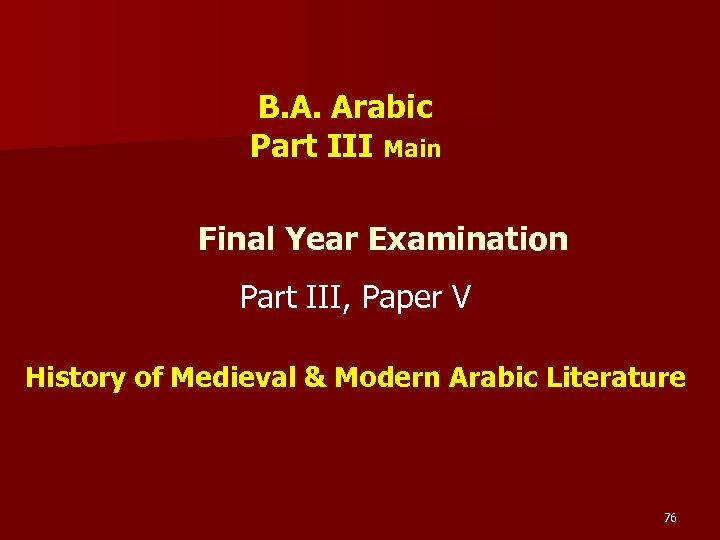 B. A. Arabic Part III Main Final Year Examination Part III, Paper V History