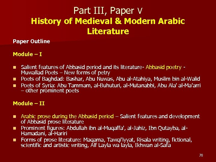 Part III, Paper V History of Medieval & Modern Arabic Literature Paper Outline Module