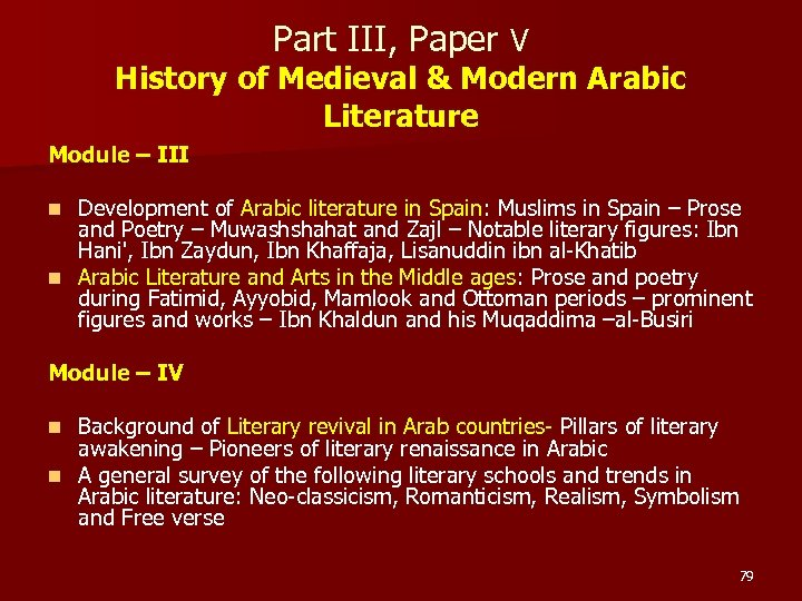Part III, Paper V History of Medieval & Modern Arabic Literature Module – III