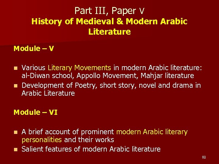 Part III, Paper V History of Medieval & Modern Arabic Literature Module – V