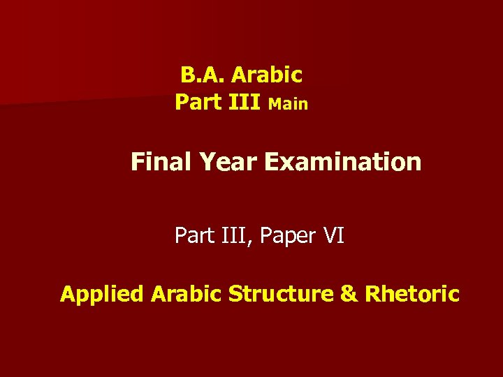 B. A. Arabic Part III Main Final Year Examination Part III, Paper VI Applied