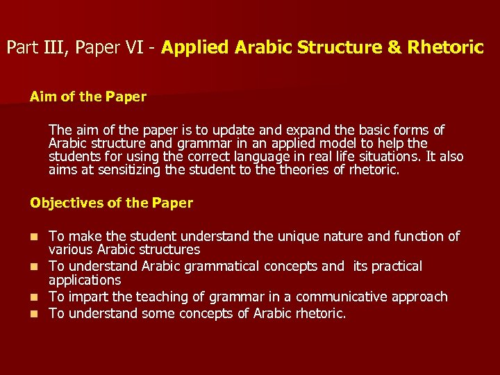 Part III, Paper VI - Applied Arabic Structure & Rhetoric Aim of the Paper