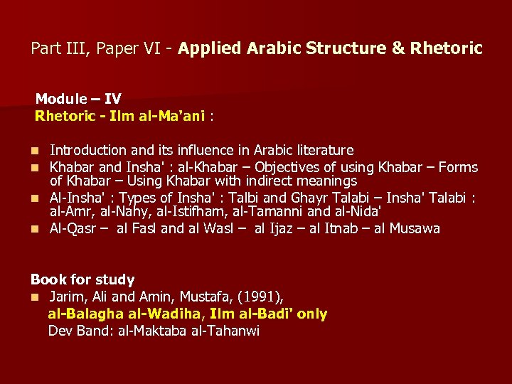 Part III, Paper VI - Applied Arabic Structure & Rhetoric Module – IV Rhetoric