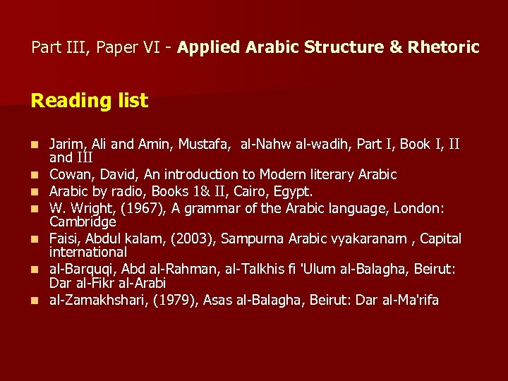 Part III, Paper VI - Applied Arabic Structure & Rhetoric Reading list n n
