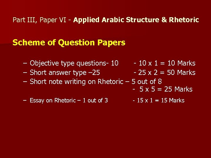 Part III, Paper VI - Applied Arabic Structure & Rhetoric Scheme of Question Papers