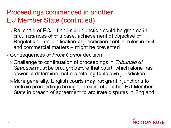 Proceedings commenced in another EU Member State (continued) Ø Rationale · 10 of ECJ: