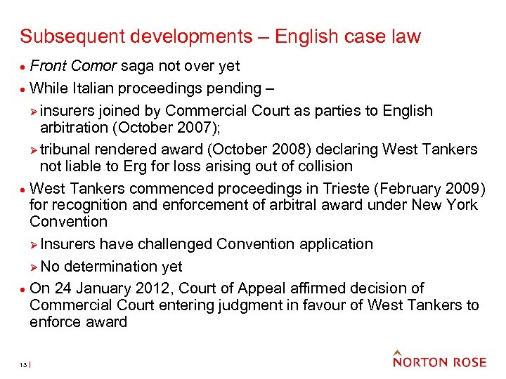 Subsequent developments – English case law · · 13 Front Comor saga not over