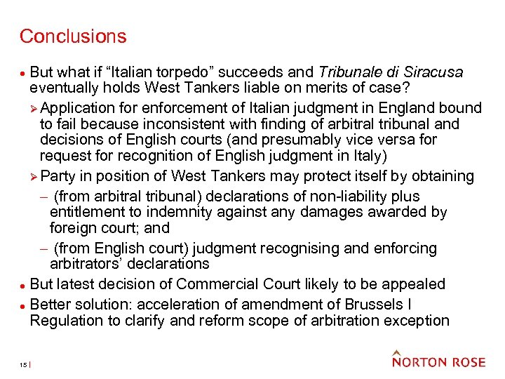 """Conclusions But what if """"Italian torpedo"""" succeeds and Tribunale di Siracusa eventually holds West"""