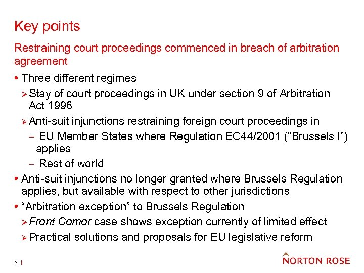 Key points Restraining court proceedings commenced in breach of arbitration agreement • Three different