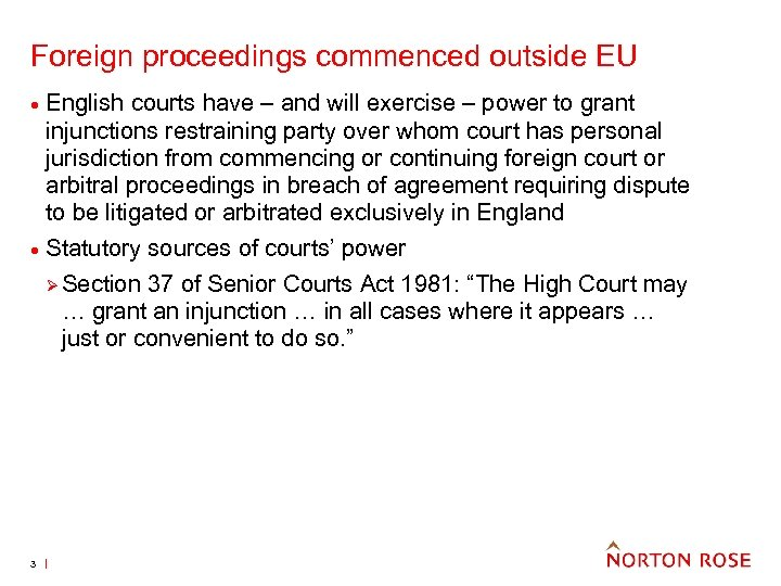 Foreign proceedings commenced outside EU · · 3 English courts have – and will