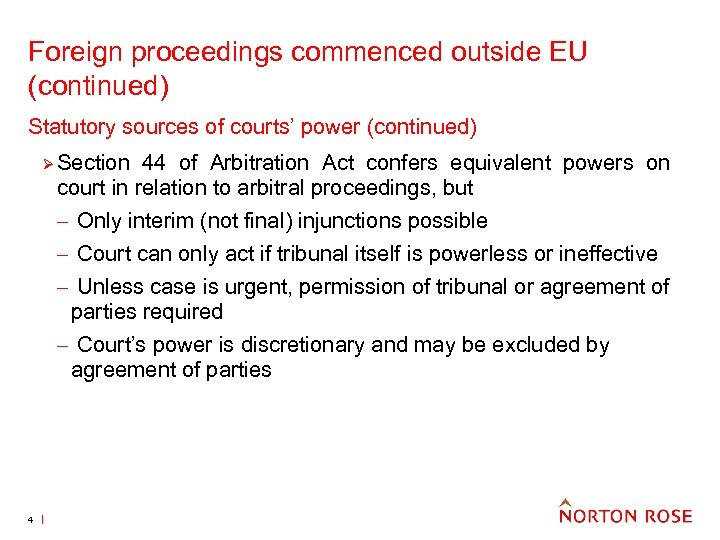 Foreign proceedings commenced outside EU (continued) Statutory sources of courts' power (continued) Ø Section