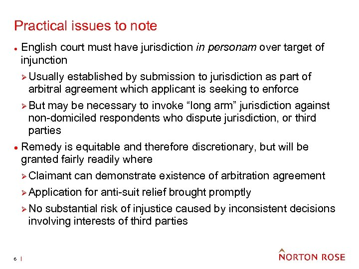 Practical issues to note ● · English court must have jurisdiction in personam over