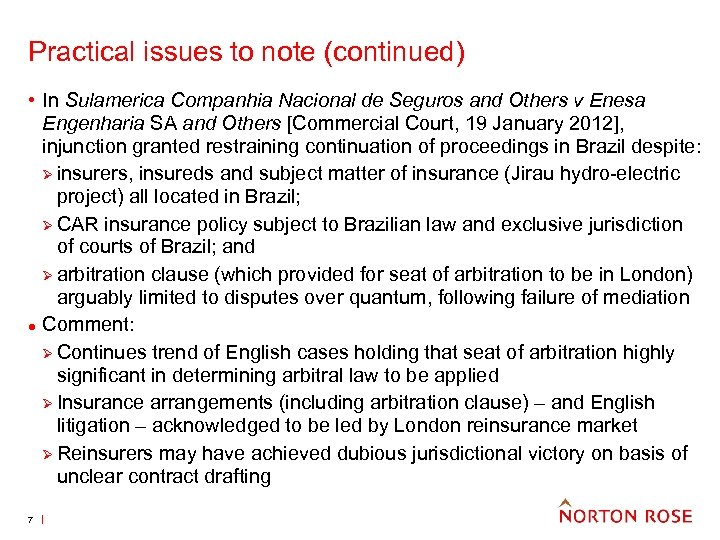 Practical issues to note (continued) • In Sulamerica Companhia Nacional de Seguros and Others