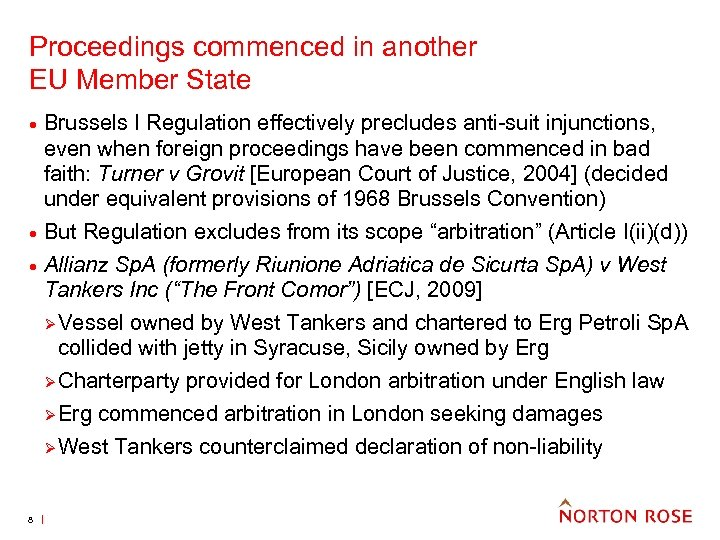 Proceedings commenced in another EU Member State · Brussels I Regulation effectively precludes anti-suit
