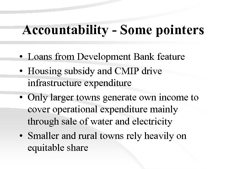 Accountability - Some pointers • Loans from Development Bank feature • Housing subsidy and