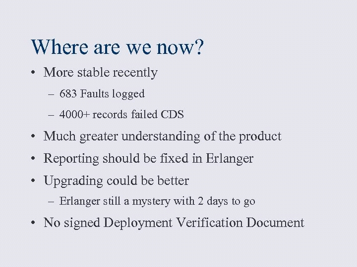 Where are we now? • More stable recently – 683 Faults logged – 4000+