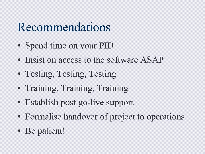 Recommendations • Spend time on your PID • Insist on access to the software