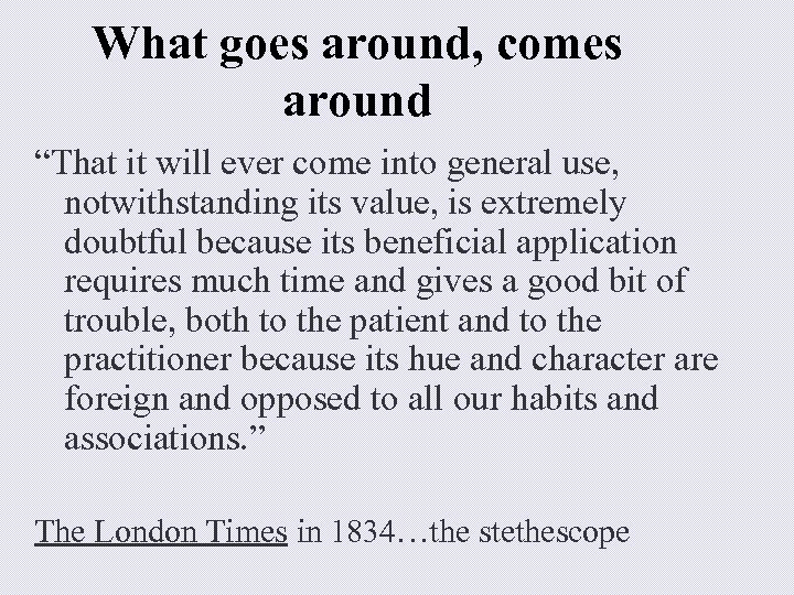 """What goes around, comes around """"That it will ever come into general use, notwithstanding"""