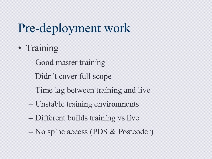 Pre-deployment work • Training – Good master training – Didn't cover full scope –