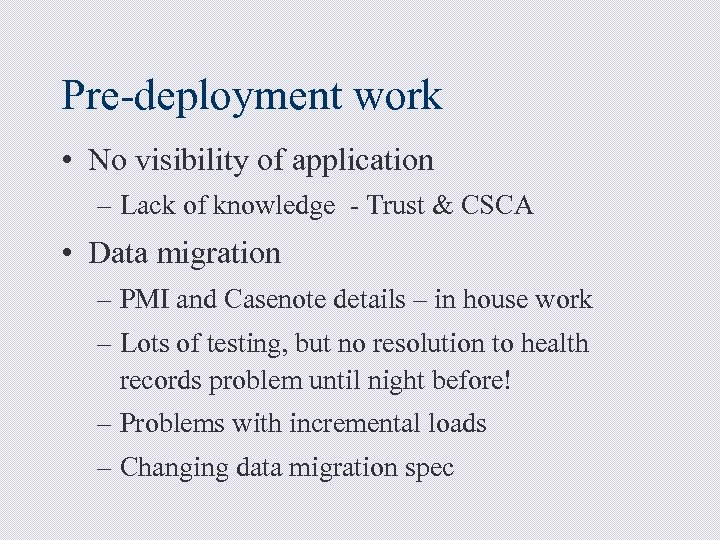 Pre-deployment work • No visibility of application – Lack of knowledge - Trust &