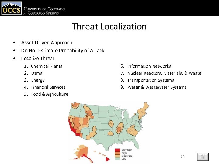 Threat Localization • • • Asset-Driven Approach Do Not Estimate Probability of Attack Localize