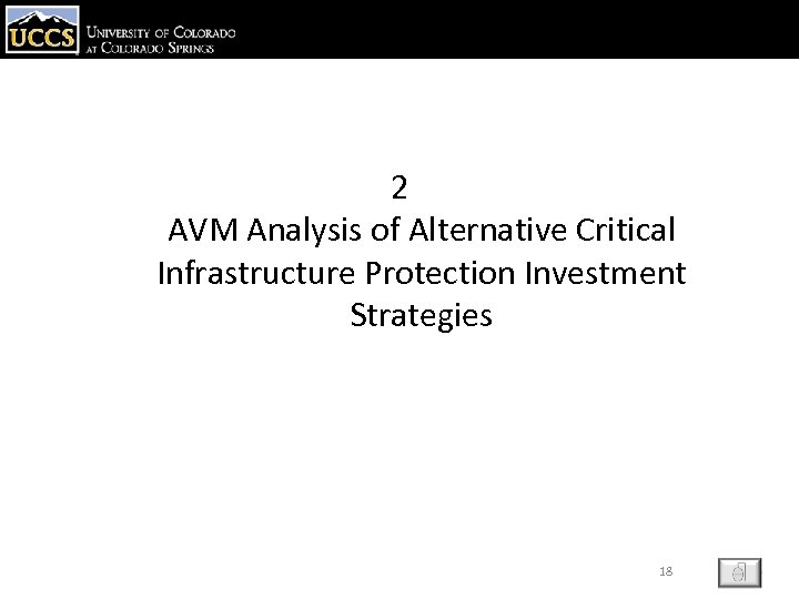 2 AVM Analysis of Alternative Critical Infrastructure Protection Investment Strategies 18 ESC