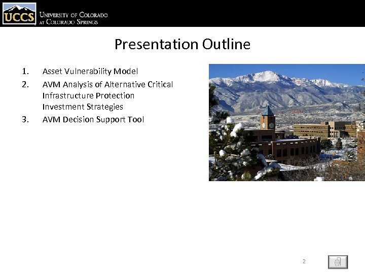 Presentation Outline 1. 2. 3. Asset Vulnerability Model AVM Analysis of Alternative Critical Infrastructure