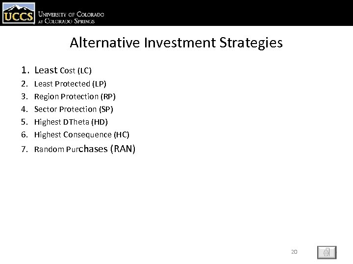 Alternative Investment Strategies 1. Least Cost (LC) 2. 3. 4. 5. 6. Least Protected